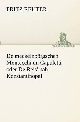 de Meckelnborgschen Montecchi Un Capuletti Oder de Reis' Nah Konstantinopel (Paperback)