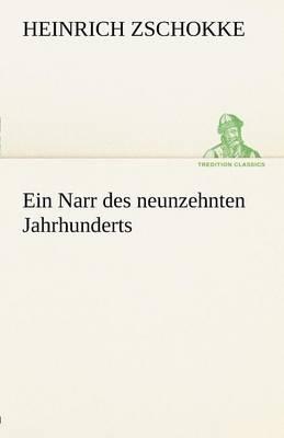 Ein Narr Des Neunzehnten Jahrhunderts (Paperback)