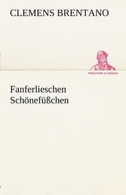 Fanferlieschen Schonefusschen (Paperback)