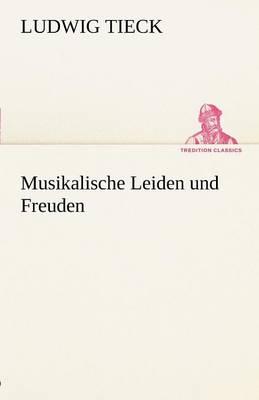 Musikalische Leiden Und Freuden (Paperback)