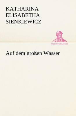 Auf Dem Grossen Wasser (Paperback)