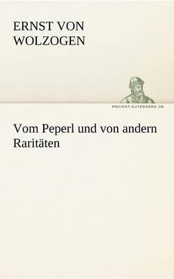 Vom Peperl Und Von Andern Raritaten (Paperback)