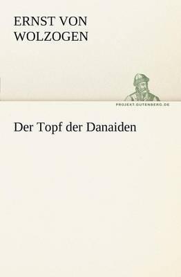Der Topf Der Danaiden (Paperback)