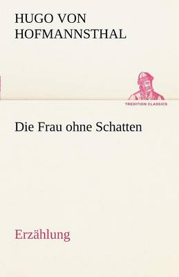 Die Frau Ohne Schatten (Erzahlung) (Paperback)