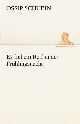 Es Fiel Ein Reif in Der Fruhlingsnacht (Paperback)