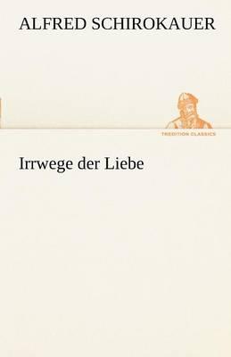 Irrwege Der Liebe (Paperback)