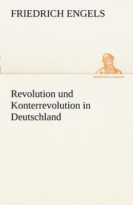 Revolution Und Konterrevolution in Deutschland (Paperback)