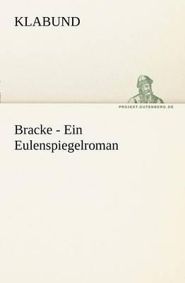 Bracke - Ein Eulenspiegelroman (Paperback)