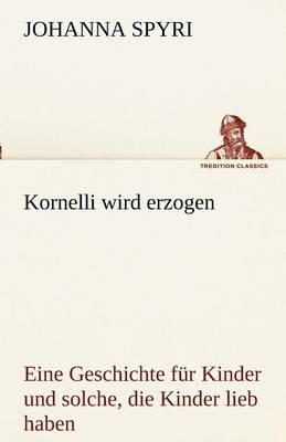 Kornelli Wird Erzogen (Paperback)