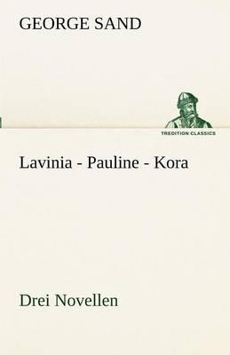 Lavinia - Pauline - Kora (Paperback)