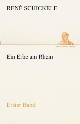Ein Erbe Am Rhein - Erster Band (Paperback)