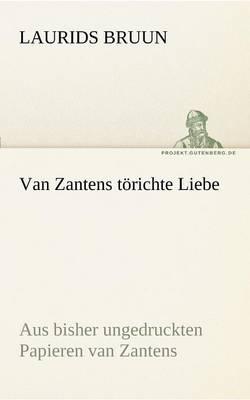 Van Zantens Torichte Liebe (Paperback)