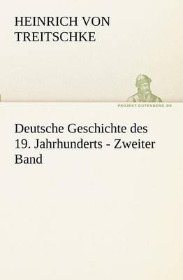 Deutsche Geschichte Des 19. Jahrhunderts - Zweiter Band (Paperback)