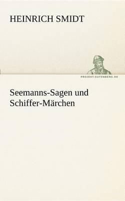 Seemanns-Sagen Und Schiffer-Marchen (Paperback)