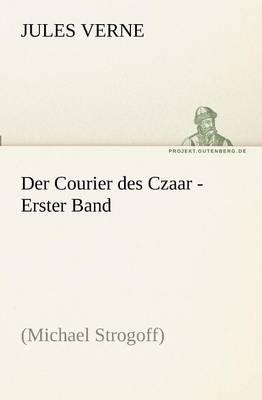 Der Courier Des Czaar - Erster Band (Paperback)