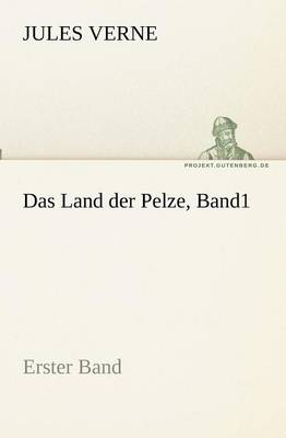 Das Land Der Pelze, Band1 (Paperback)