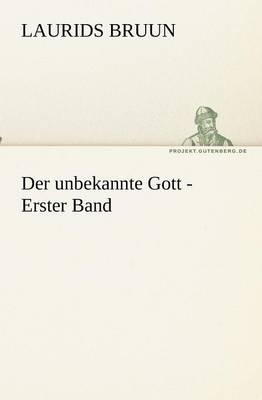 Der Unbekannte Gott - Erster Band (Paperback)