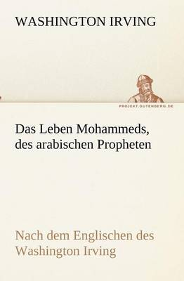 Das Leben Mohammeds, Des Arabischen Propheten (Paperback)