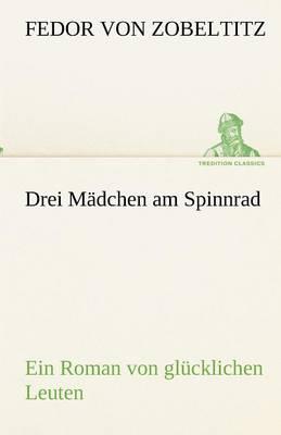Drei Madchen Am Spinnrad (Paperback)