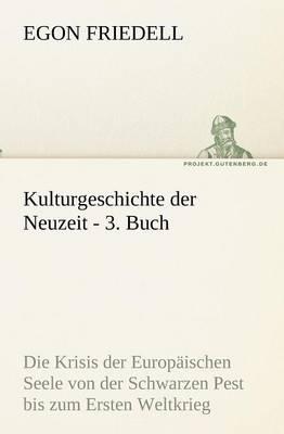 Kulturgeschichte Der Neuzeit - 3. Buch (Paperback)
