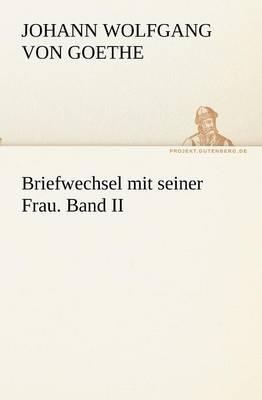 Briefwechsel Mit Seiner Frau. Band II (Paperback)