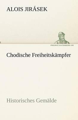 Chodische Freiheitskampfer (Paperback)