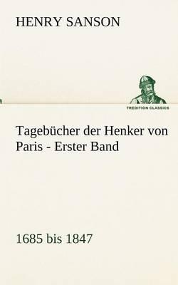 Tagebucher Der Henker Von Paris - Erster Band (Paperback)