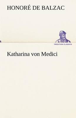Katharina Von Medici (Paperback)