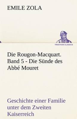 Die Rougon-Macquart. Band 5 - Die Sunde Des ABBE Mouret (Paperback)