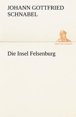 Die Insel Felsenburg (Paperback)