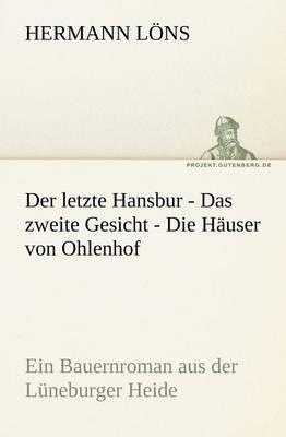 Der Letzte Hansbur - Das Zweite Gesicht - Die Hauser Von Ohlenhof (Paperback)