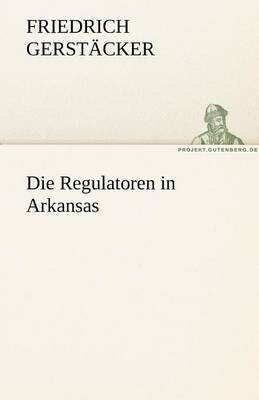 Die Regulatoren in Arkansas (Paperback)