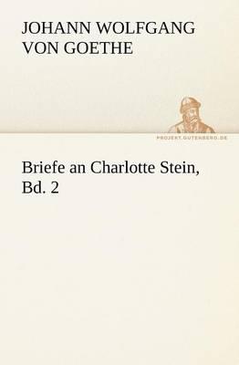Briefe an Charlotte Stein, Bd. 2 (Paperback)