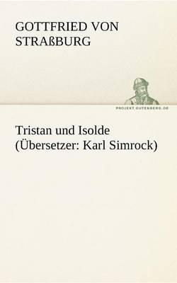 Tristan Und Isolde (Ubersetzer: Karl Simrock) (Paperback)