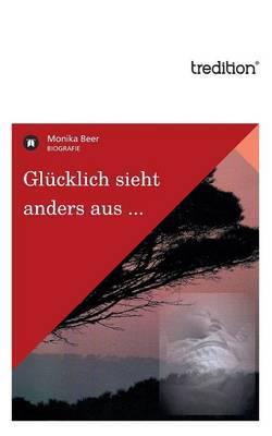 Glucklich Sieht Anders Aus ... (Paperback)