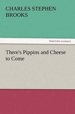 There's Pippins and Cheese to Come (Paperback)
