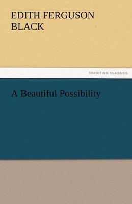 A Beautiful Possibility (Paperback)