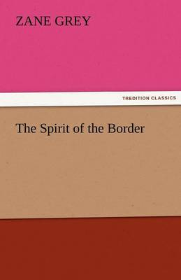 The Spirit of the Border (Paperback)