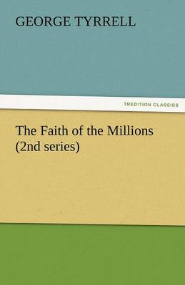 The Faith of the Millions (2nd Series) (Paperback)