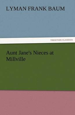 Aunt Jane's Nieces at Millville (Paperback)