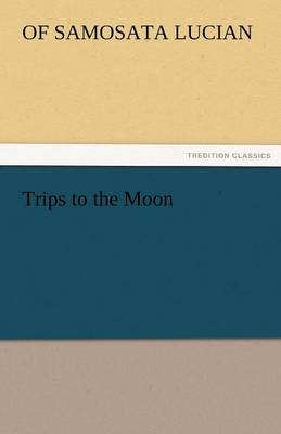 Trips to the Moon (Paperback)