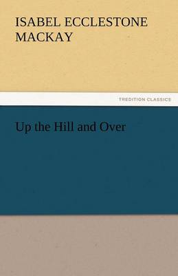 Up the Hill and Over (Paperback)