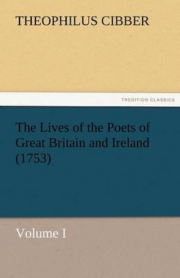 The Lives of the Poets of Great Britain and Ireland (1753) (Paperback)