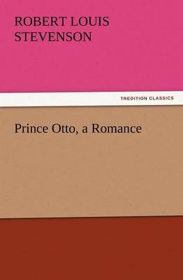 Prince Otto, a Romance (Paperback)