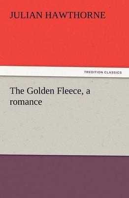 The Golden Fleece, a Romance (Paperback)
