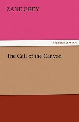 The Call of the Canyon (Paperback)