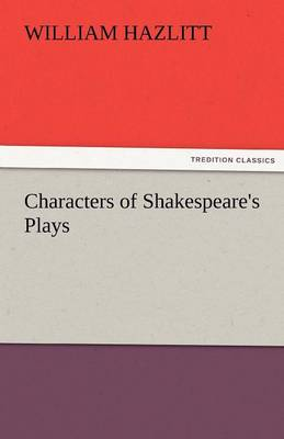 Characters of Shakespeare's Plays (Paperback)