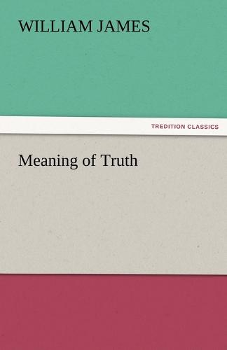Meaning of Truth (Paperback)