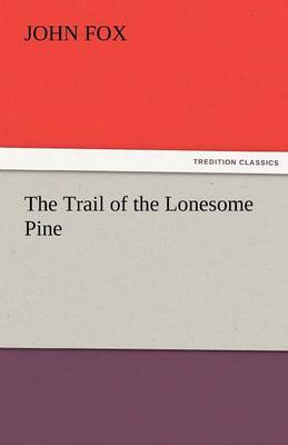 The Trail of the Lonesome Pine (Paperback)