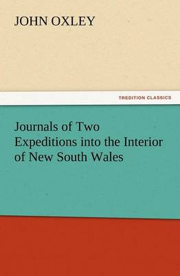 Journals of Two Expeditions Into the Interior of New South Wales (Paperback)